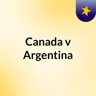 Canada v Argentina