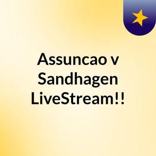 Assuncao v Sandhagen LiveStream!!