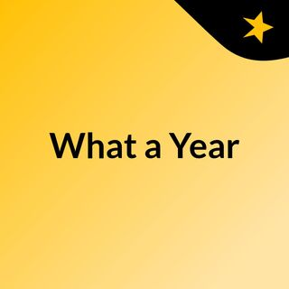 What a Year