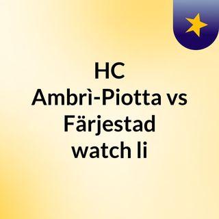 HC Ambrì-Piotta vs Färjestad watch li