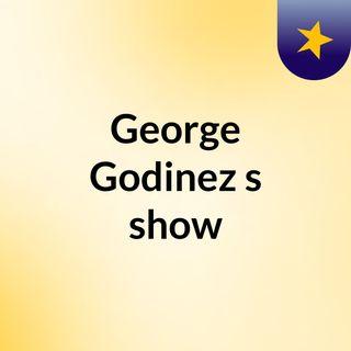 George Godinez's show