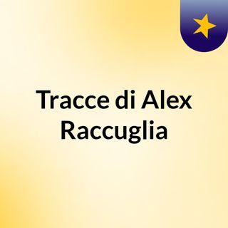 Tracce di Alex Raccuglia