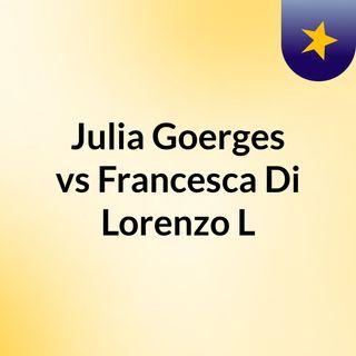 Julia Goerges vs Francesca Di Lorenzo L
