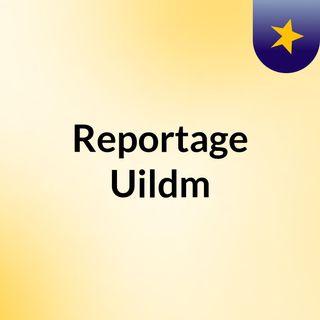 Reportage Uildm
