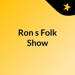 Ron's Folk Show