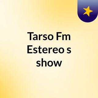 Tarso Fm Estereo's show