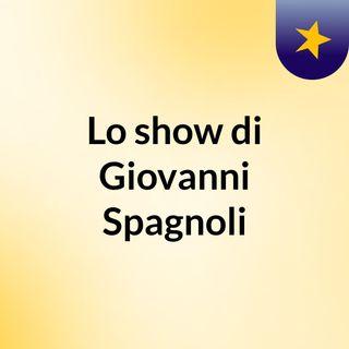 Lo show di Giovanni Spagnoli