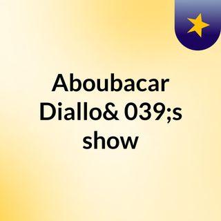 Aboubacar Diallo's show