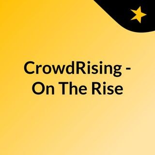 CrowdRising - On The Rise