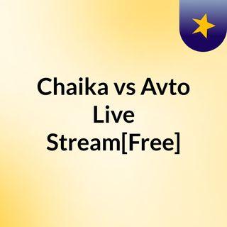Chaika vs Avto Live'Stream[Free]