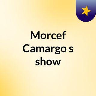 Episódio 2 - Morcef Camargo's show