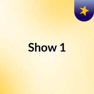 Show 1