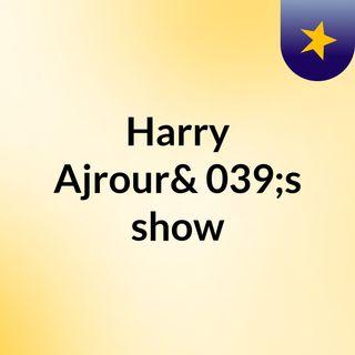 Harry Ajrour's show