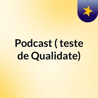podcast 1 Teste