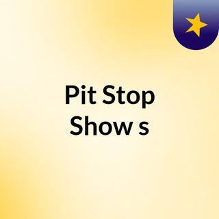 Episódio 2 - Pit Stop Show's