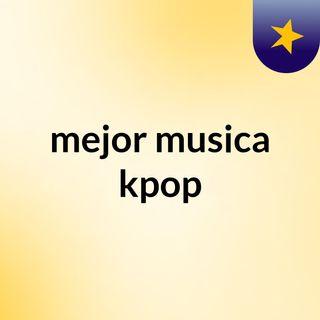 La mejor musica KPOP