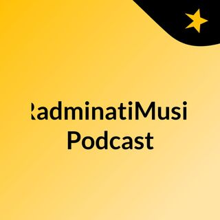 #RadminatiMusic Podcast Episode 4