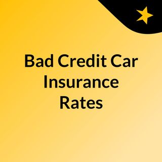 Cheap Auto Insurance With Bad Credit