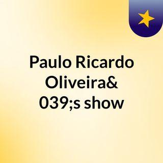 Paulo Ricardo Oliveira's show