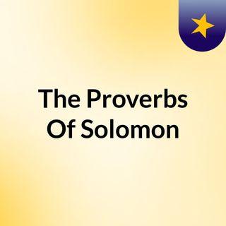 Proverbs 2 - The Proverbs Of Solomon