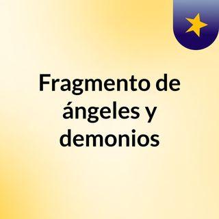 Fragmento Ángeles y demonios