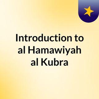 Introduction to al Hamawiyah al Kubra