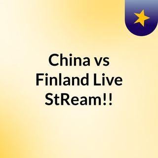 China vs Finland Live'StReam!!