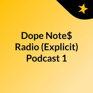 Dope Note$ Radio Hip Hop Part 4