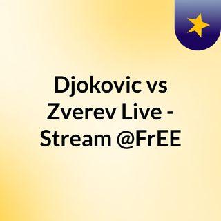 Djokovic vs Zverev Live - Stream @FrEE
