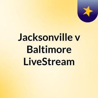 Jacksonville v Baltimore LiveStream