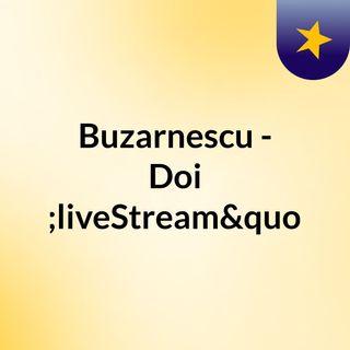 "Buzarnescu - Doi ""liveStream""(live)"
