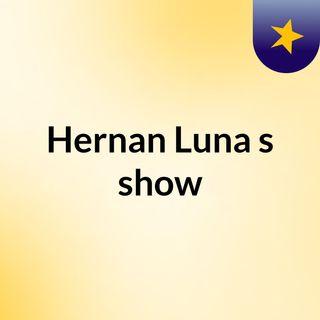 Hernan Luna's show