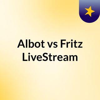 Albot vs Fritz LiveStream
