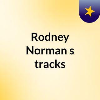 Rodney Norman's tracks