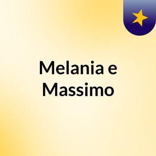 Melania e Massimo