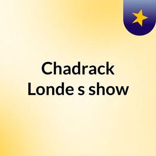 Chadrack Londe's show
