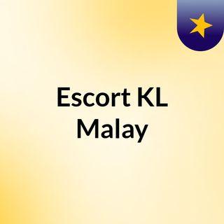 Escort KL Malay-Best Escort Agency Kuala Lumpur