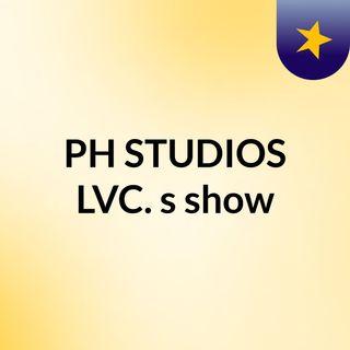 PH STUDIOS LVC.'s show