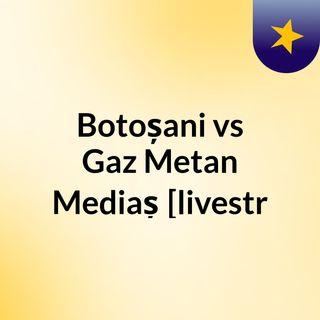 Botoșani vs Gaz Metan Mediaș [livestr
