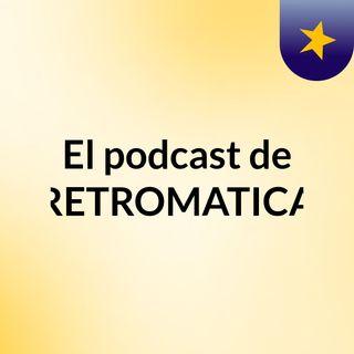 El podcast de RETROMATICA