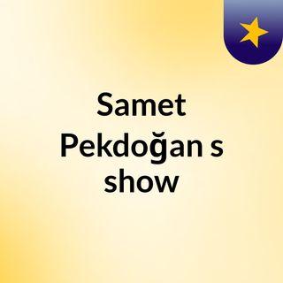Samet Pekdoğan's show