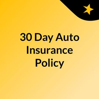 30 Day Auto Insurance Policy