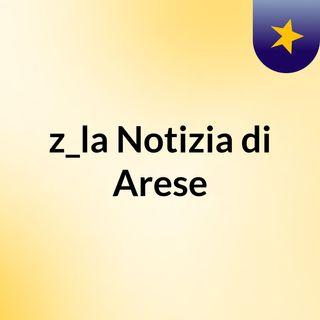 z_la Notizia di Arese