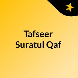 Tafseer Suratul Qaf