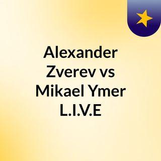 Alexander Zverev vs Mikael Ymer L.I.V.E#