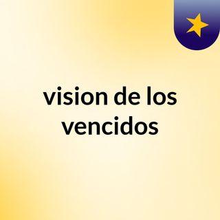 Nueva grabación (borrador)vision de los vencidos