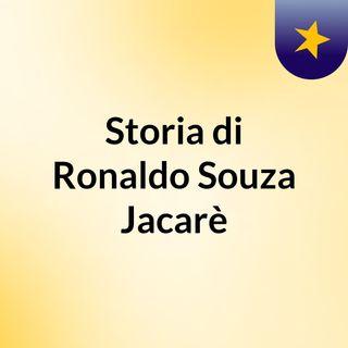 Storia di Ronaldo Souza Jacarè