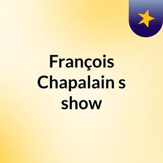 François Chapalain's show