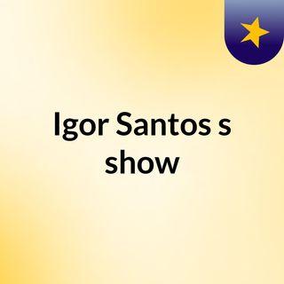 Igor Santos's show