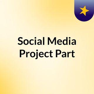 Social Media Project Part